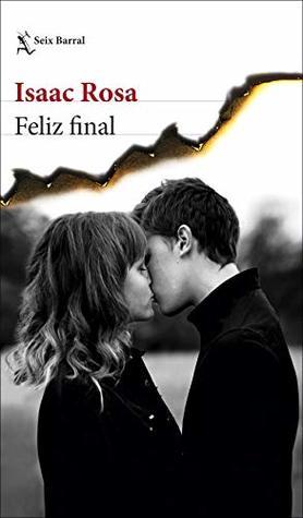 Portada del libro Final Feliz, de Isaac Rosa